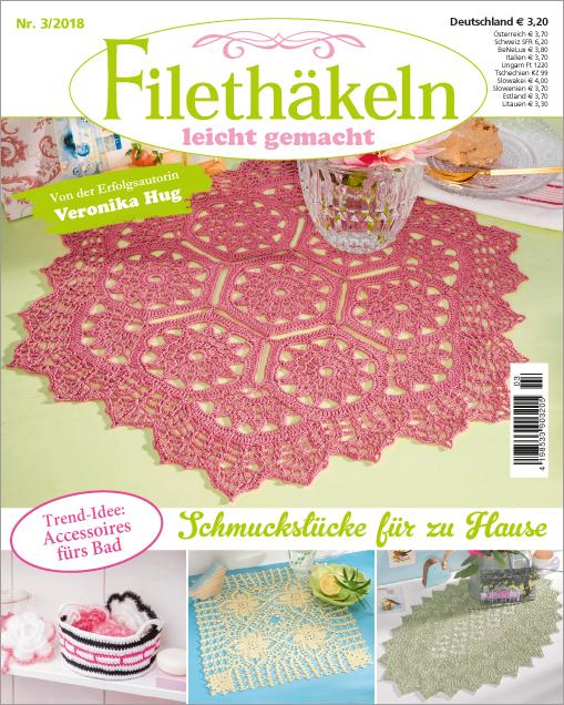 Filethäkeln leicht gemacht Nr. 03/2018 - Schmuckstücke für Zuhause