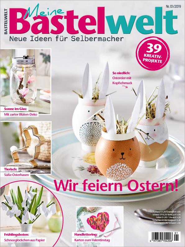 Meine Bastelwelt Nr. 01/2019 - Wir feiern Ostern!