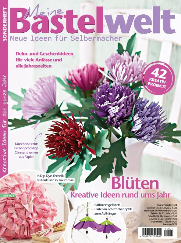 Meine Bastel Welt Sonderheft - Blüten - Kreative Ideen rund ums Jahr