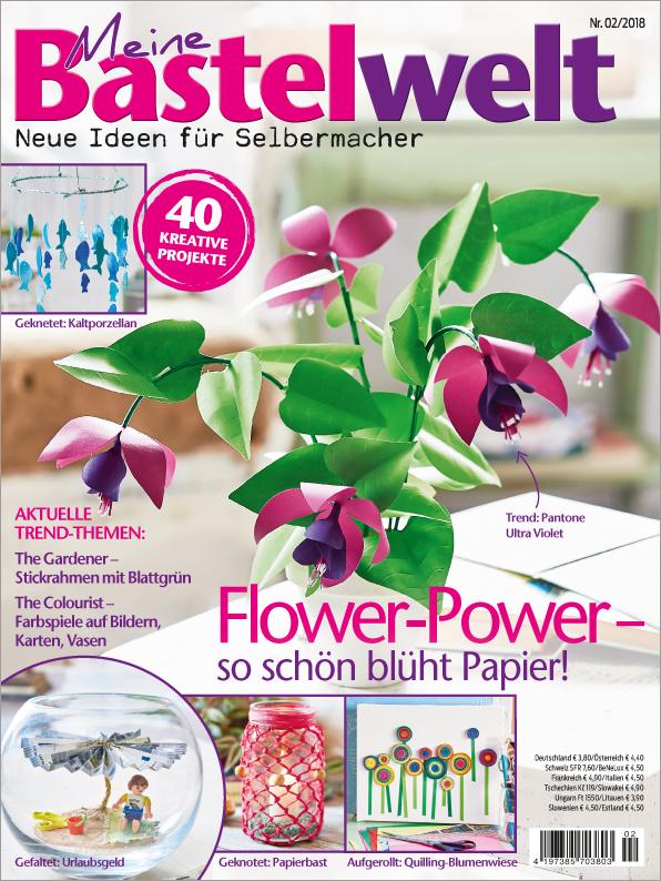 Meine Bastelwelt Nr. 02/2018 - Flower-Power - so schön blüht Papier!