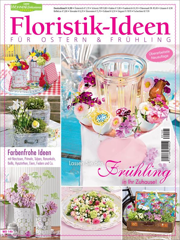 Lena Wohnen und Dekorieren Sonderheft: Floristik-Ideen für Ostern & Frühling