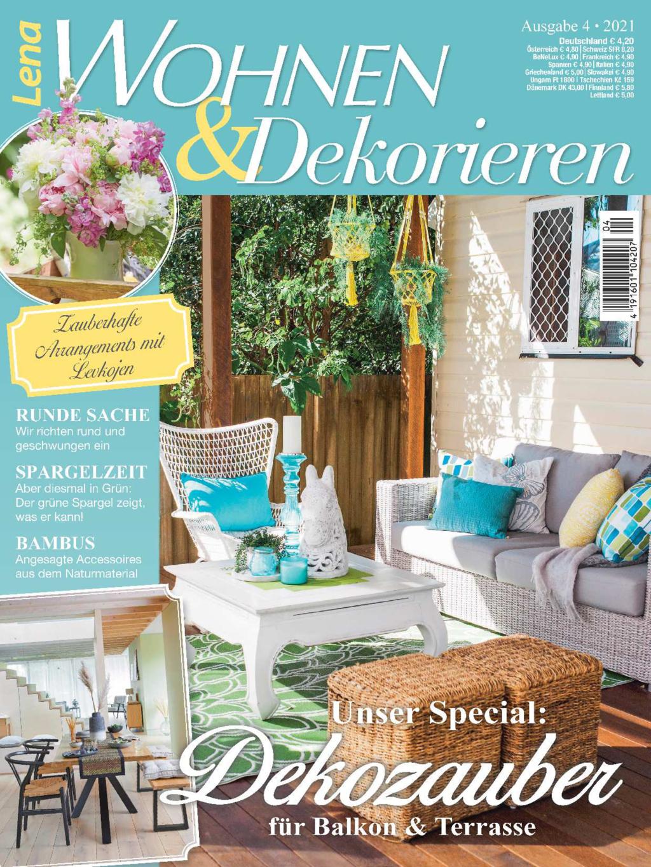 Lena Wohnen&Dekorieren Nr. 04/2021 - Dekozauber für Balkon und Terrasse