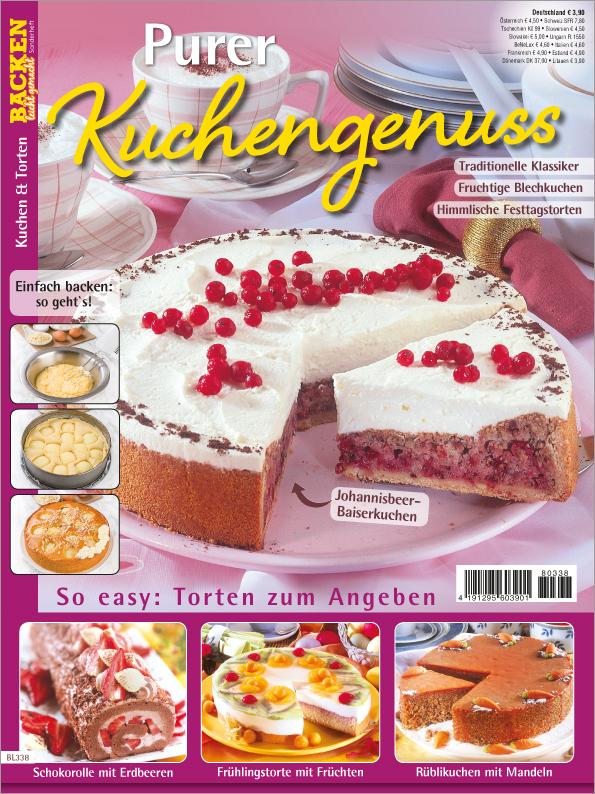 Backen leicht gemacht Sonderheft - Purer Kuchengenuss