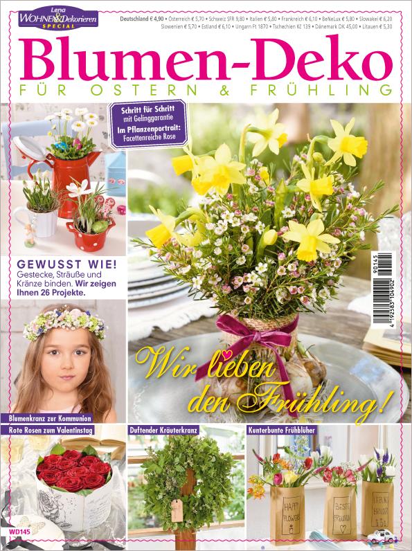 Lena Wohnen & Dekorieren Sonderheft WD 145 - Blumen-Deko für Ostern und Frühling