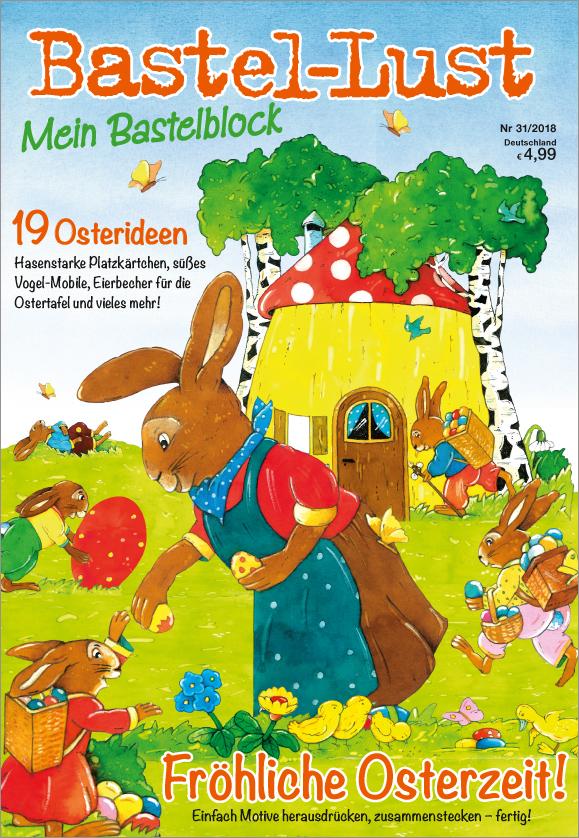 Bastellust Nr. 31/2018 - Mein Bastelblock - Fröhliche Osterzeit!