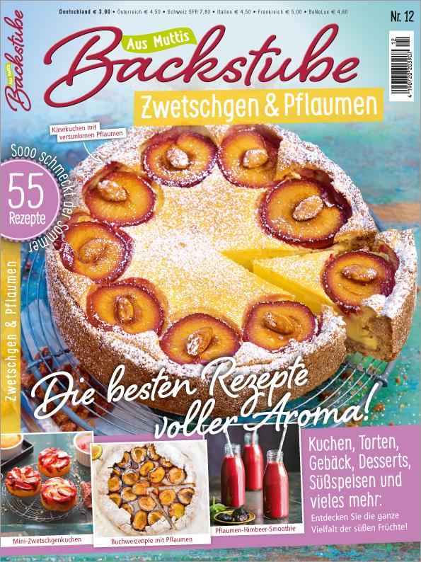Aus Muttis Backstube Nr. 12/2018 - Zwetschgen & Pflaumen - Die besten Rezepte voller Aroma!