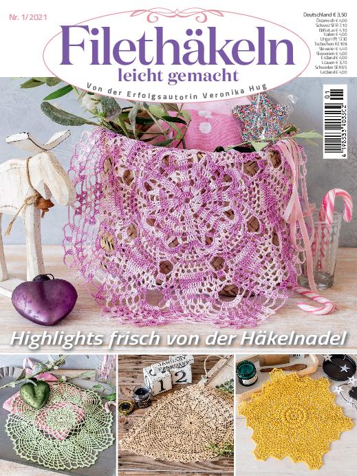 Filethäkeln leicht gemacht Nr. 01/2021 - Highlights frisch von der Häkelnadel