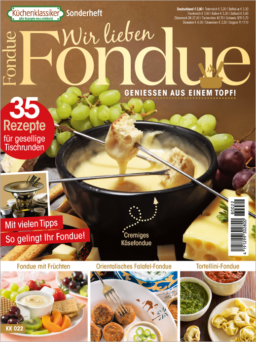 Küchenklassiker Sonderheft - Wir lieben Fondue