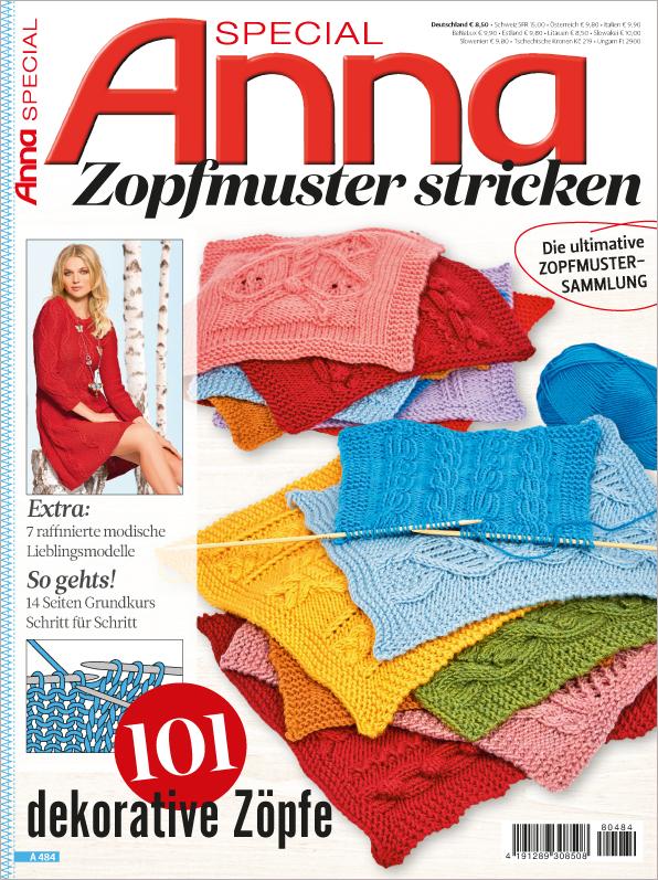 Anna Special - Zopfmuster stricken - 101 dekorative Zöpfe