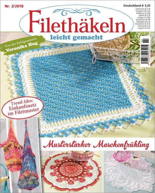Filethäkeln leicht gemacht Nr. 02/2018 - Musterstarker Maschenfrühling