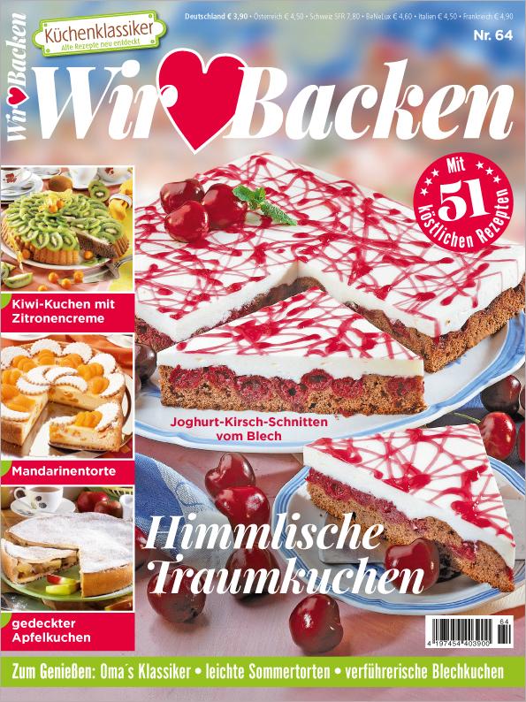 Küchenklassiker Nr. 64/2018 - Wir lieben Backen - Himmlische Traumkuchen