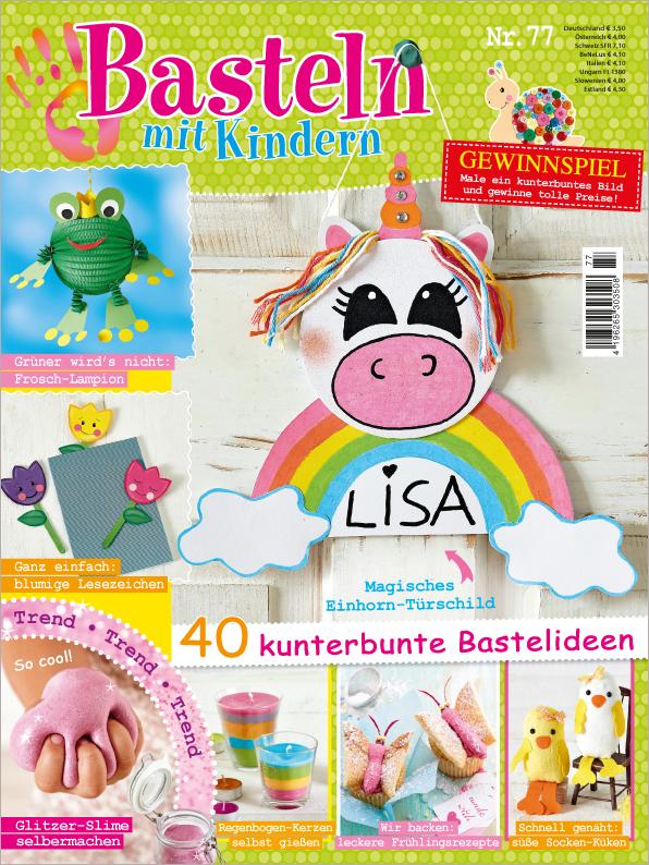 Basteln mit Kindern Nr. 77/2019 -  40 kunterbunte Bastelideen