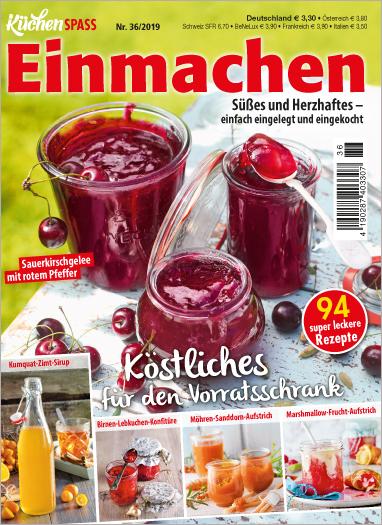 Küchenspaß 36/2019 - Einmachen: Köstliches für den Vorratsschrank