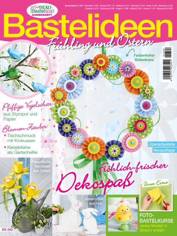 Mein Deko- und Bastelspaß Sonderheft - Bastelideen Frühling und Ostern