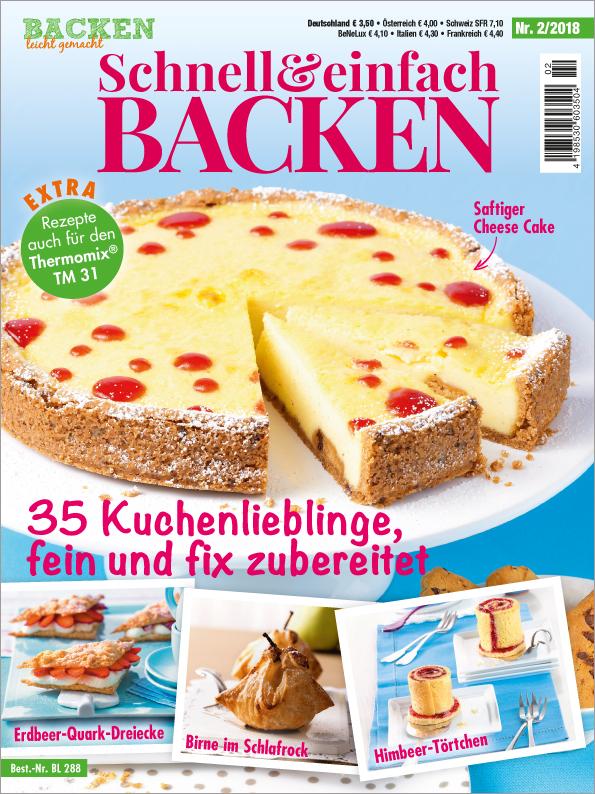 Backen leicht gemacht - Schnell & einfach backen - 35 Kuchenlieblinge
