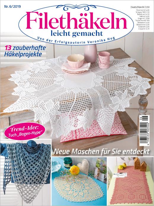 Filethäkeln leicht gemacht Nr. 06/2019 - Neue Maschen für Sie entdeckt